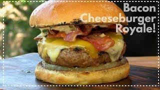 Bacon Cheeseburger Royale | This Burger Has A Secret!