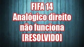 FIFA 14: Analógico direito morto [RESOLVIDO]