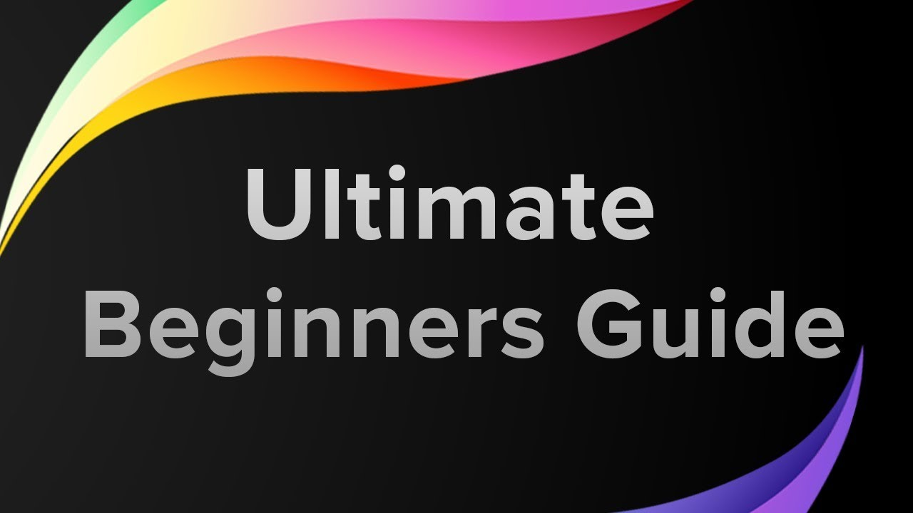 Ultimate Beginners Guide to Procreate