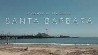 Travel Tips: Santa Barbara, CA