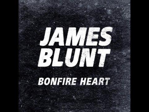 James Blunt Bonfire Heart Deutschenglisch Youtube