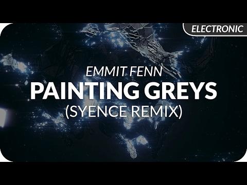 Emmit Fenn - Painting Greys (Syence Remix)