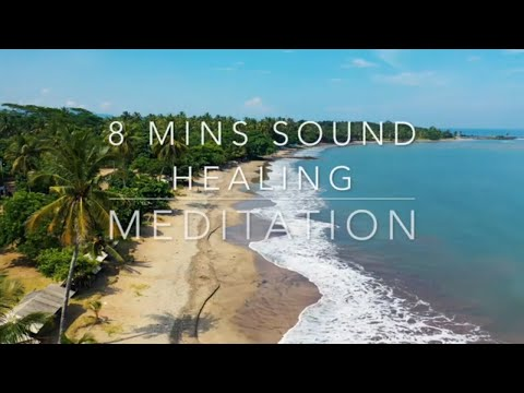 8 Mins sound healing - meditation music