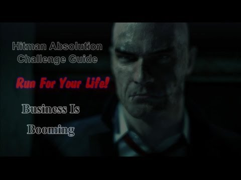 """Hitman Absolution Challenge Guide: Run for Your Life """"Business is Booming"""""""