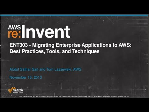 Migrating Enterprise Applications to AWS: Best Practices & Techniques (ENT303) | AWS re:Invent 2013