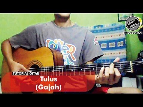 Tutorial Gitar  | Tulus - Gajah