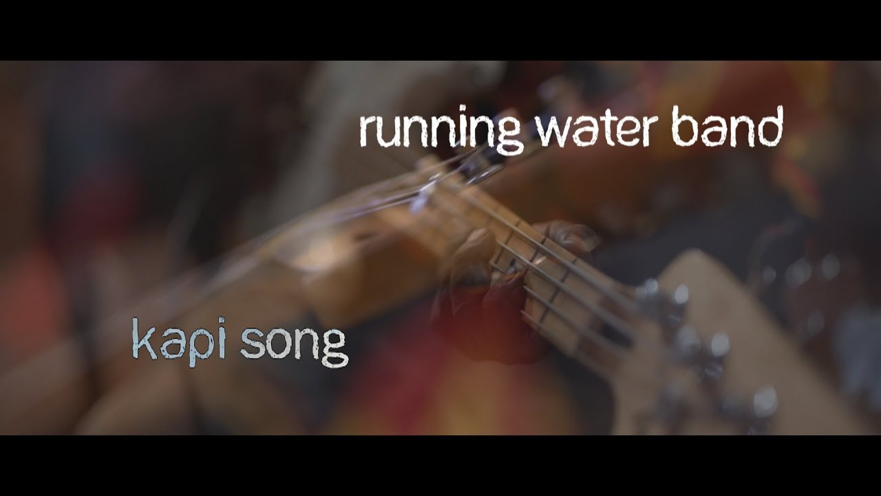 Kapi Song - Running Water Band