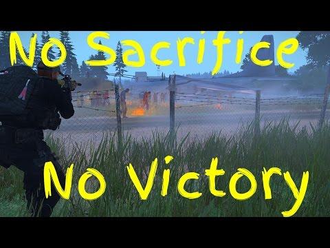 No Sacrifice no Victory Arma 3: DayZ