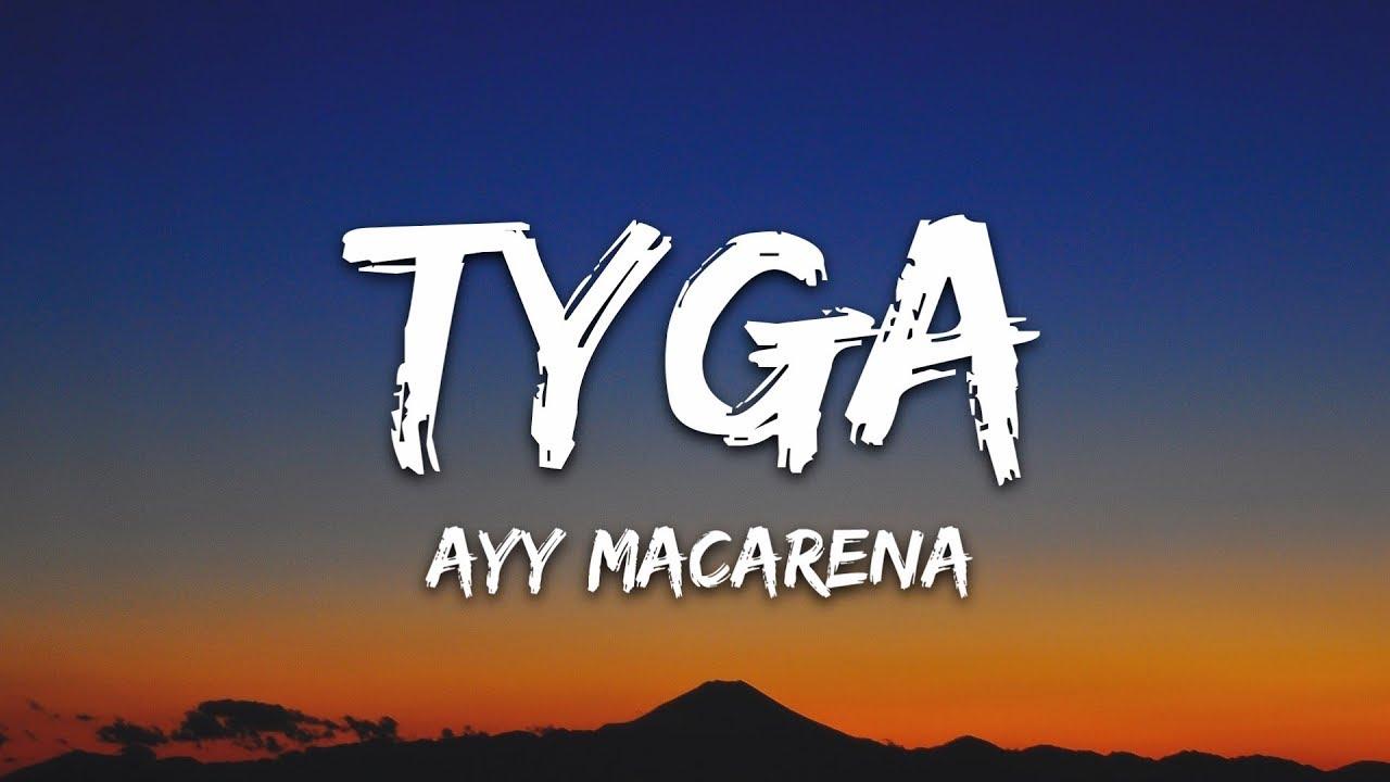 Download Tyga - Ayy Macarena (Lyrics / Letra)