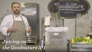 Juicing on the Goodnature X-1 Cold-Press Juicer