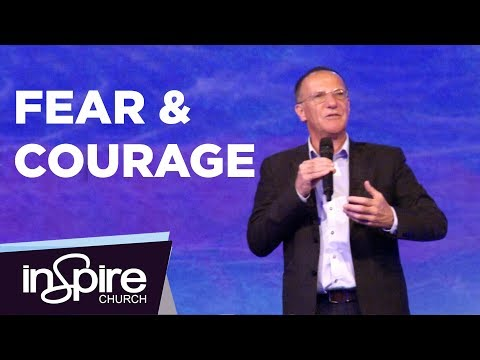 Fear & Courage | Pastor John McMartin