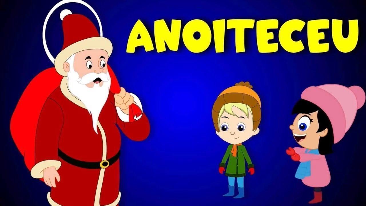Anoiteceu | Músicas de Natal em português - Canções natalinas - Feliz  Navidad
