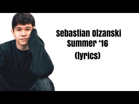 Sebastian Olzanski - Summer '16 - lyrics