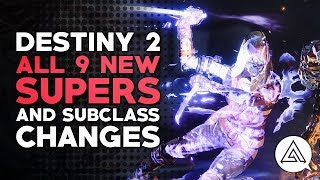 Destiny 2 | All 9 New Supers & Subclass Changes