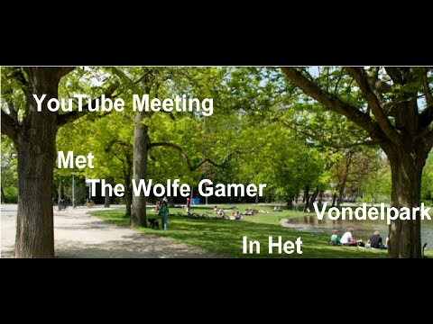 Youtube Meeting in het Vonderlpark Amsterdam 2016 Met The Wolfe Gamer