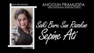 Sing Mungkin Keroncong - Anggun Pramudita  Lyrik Video