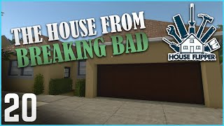 The Breaking Bad House! | Let's Play House Flipper - Ep. 20