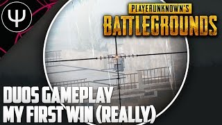 PLAYERUNKNOWN'S BATTLEGROUNDS — Duos Gameplay My First Win (REALLY)!