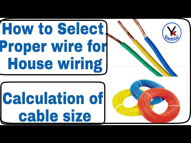 How To Select Proper Wire For House Wiring Calculation Of Wire Size Yk Electrical Youtube