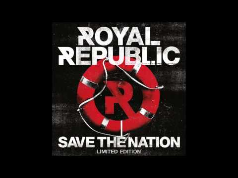 Royal Republic - Make Love Not War