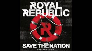 Royal Republic - Make Love Not War