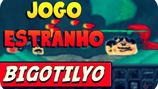 Jogo Estranho Viciante - Bigotilyo