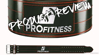 ProFitness Weightlifting Belt (4 Inches Wide) – Pre Broken-In Genuine Leather Lifting Belt - Review