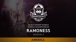 2020 Black Desert Mobile World Championship - Ramoness Season 2: FINAL DAY (America)