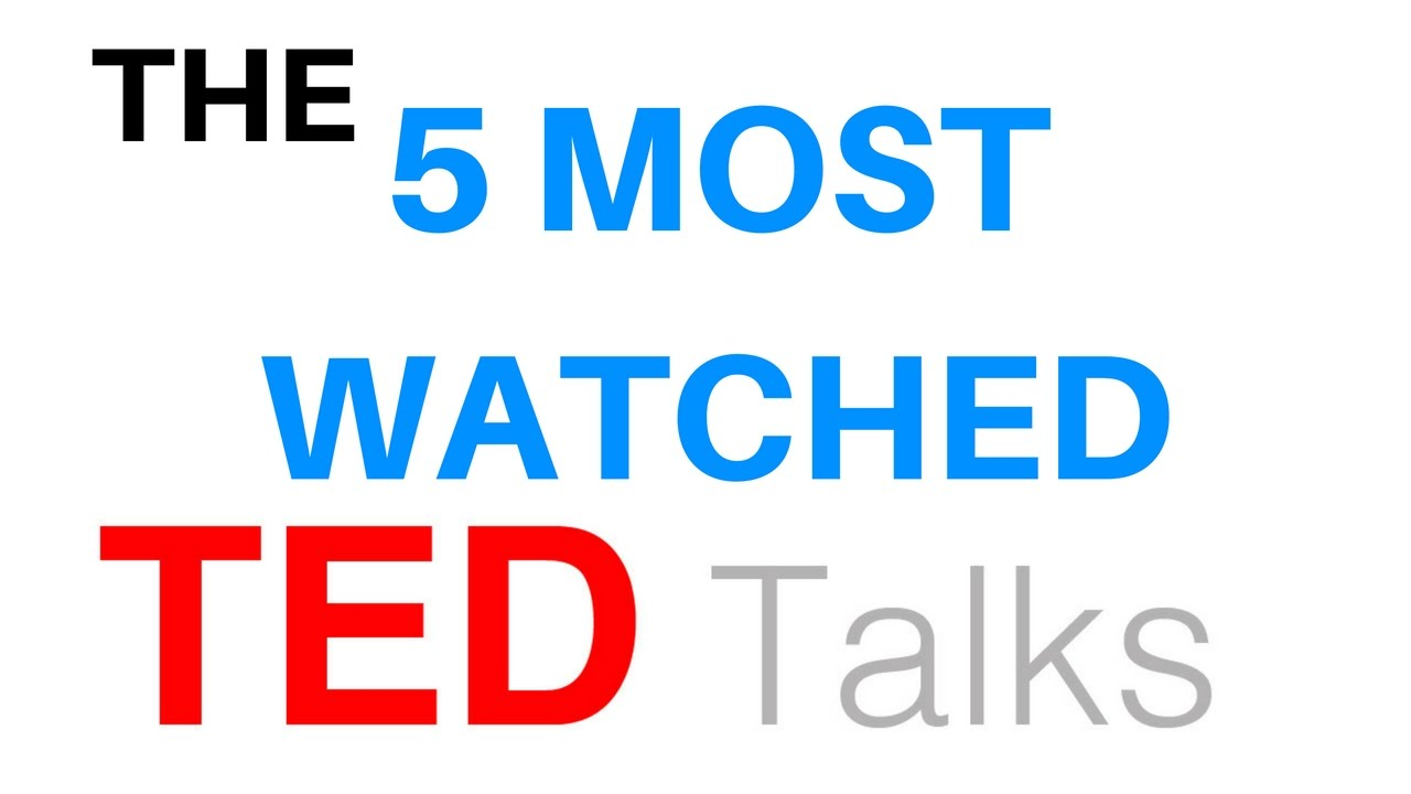 5 most watched ted talks of all time youtube