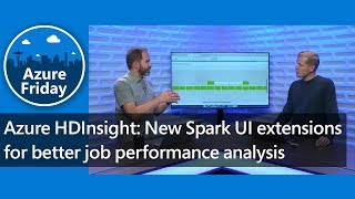 Azure HDInsight: New Spark UI extensions for better job performance analysis | Azure Friday