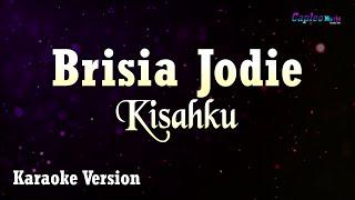 Karaoke Brisia Jodie - Kisahku (Tanpa Vocal)