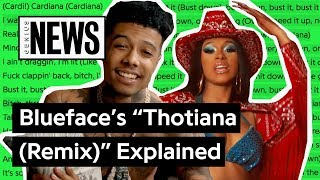 "Blueface & Cardi B's ""Thotiana (Remix)"" Explained 