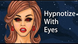 How to Hypnotize Pe๐ple With Only Your Eyes