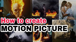 How to edit MOTION PICTURE and download link