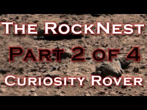 The RockNest From Curiosity Rover Part 2 of 4 - WhatsUpInTheSky37