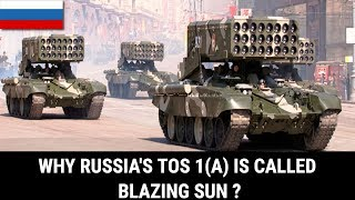 WHY RUSSIA'S TOS-1(A) IS CALLED BLAZING SUN ?