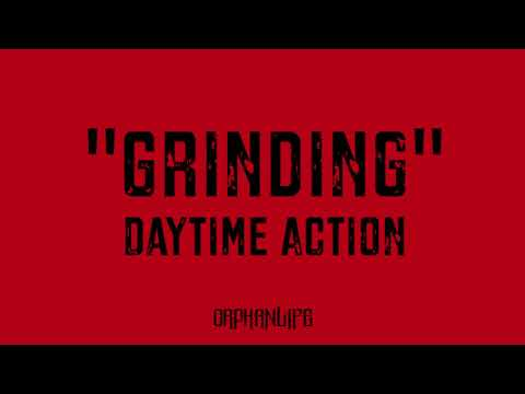 Daytime Action - Grinding