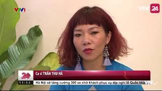 Ca sĩ Trần Thu Hà chia sẻ về vị trí Diva trong âm nhạc - Tin Tức VTV24