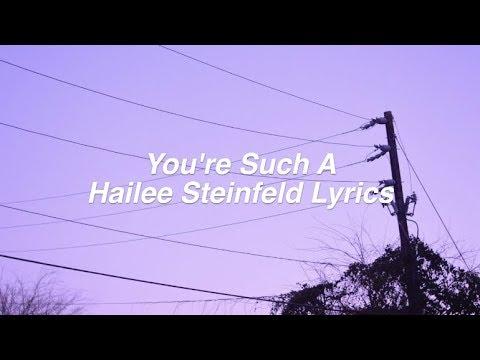 You're Such A || Hailee Steinfeld Lyrics