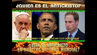 ¿QUIEN ES EL ANTICRISTO BARACK OBAMA PAPA FRANCISCO O PRINCIPE WILLIAM + de 246 mil clics mpg 4