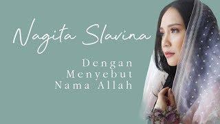 NAGITA SLAVINA - DENGAN MENYEBUT NAMA ALLAH (OFFICIAL MUSIC VIDEO)