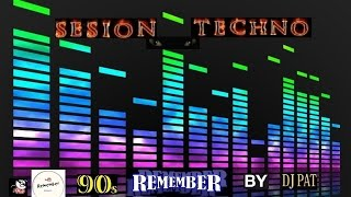 SESION TECHNO REMEMBER  AÑOS 90 by PAT + Tracklist