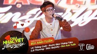 Liên khúc: Thằng Cuội, Rước Đèn Tháng Tám - Bùi Anh Tuấn | Gala Nhạc Việt - Fan Party (Official)