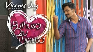 Puthusa Oru Thinusa - Vicanes Jay | Yashini Devi | Official Music Video