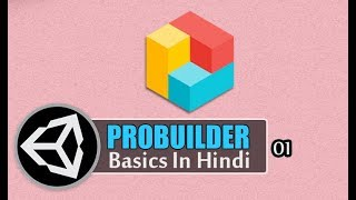 Unity ProBuilder Tutorials for beginners ( Hindi / Urdu ) [ 01 ]