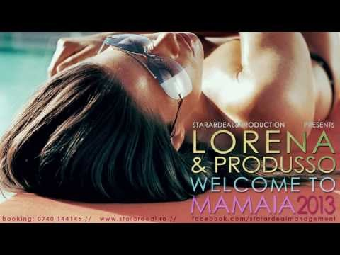 Lorena feat. Produsso - Welcome to Mamaia 2013