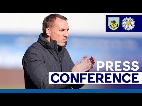 Update On Barnes & Evans' Fitness Issues - Brendan Rodgers | Burnley vs. Leicester City