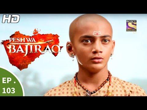 Peshwa Bajirao - पेशवा बाजीराव - Ep 103 - 14th Jun, 2017