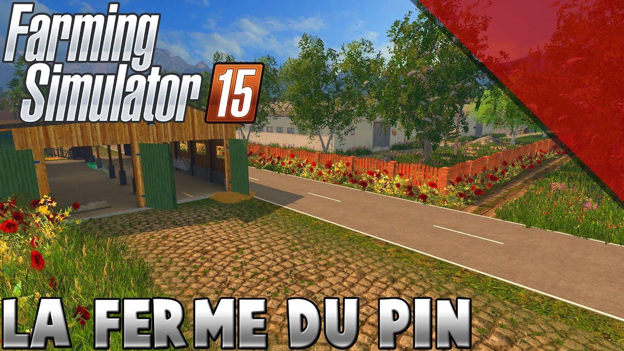 farming simulator 15 la ferme du pin d couverte youtube. Black Bedroom Furniture Sets. Home Design Ideas