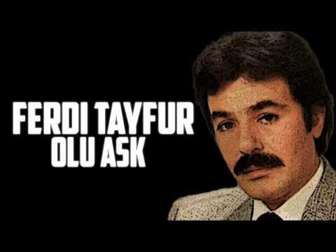 FERDİ TAYFUR - ÖLÜ AŞK